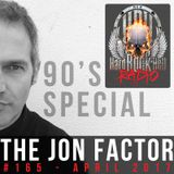 The Jon Factor 165 (90's Special) - April 2017