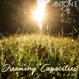 Anton E - Dreaming Capacities 008