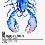 All Styles All Smiles w/ Timur Omar - 24th January 2017