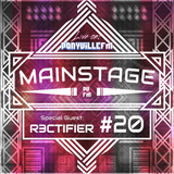 Mainstage #20 feat. R3ctifier