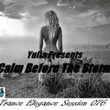 Trance Elegance Session 076 - Calm Before The Storm