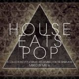House Eats Pop (Mixed by Mr. V)