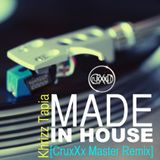 Made In House [CruxXx Master Remix]-Khrizz Tapia