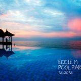 EDDIE M - POOL PARTY 005 [12.2012]