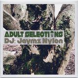 DJ Jaymz Nylon – Adult Selections #215