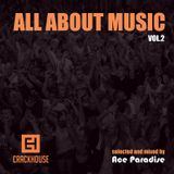 Ace Paradise - All About Music Vol. 2 [CrackHouse Recordings]
