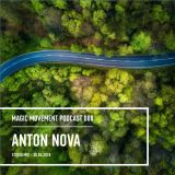 Anton Nova - Magic Movement podcast 008