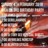 Wax On 36 - 04.02.18 - 3rd Birthday Party Blunted Stylus edit