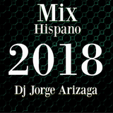 Dj Jorge Arizaga - Mix Hispano (Junio 2018)