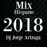 Dj Jorge Arizaga - Mix Hispano (Junio 2018)
