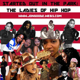 Started Out in the Park (Old School |Ladies of Hip Hop)