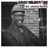 DJ Jaymz Nylon - Adult Selections Radioshow #154