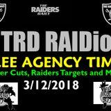 TRD RAIDio 3/12/18, #RAIDERS CUTS AND FREE AGENCY BEGINS!