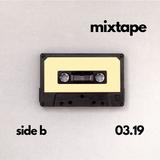 mixtape 03.19, side b