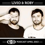 Livio & Roby - Fuse (Brussels) Podcast - 17.04. 2013