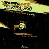 Neo Funk > 22/11 > 04:00 > Funkzomba