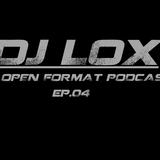 DJ LOX - THE OPEN FORMAT PODCAST Ep04 ( French Dj Radio Anniversary )