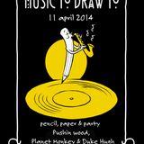 Music To Draw To #1 11-04-14 Pushin Wood, Duke Hugh & Planet Monkey (Live Beats))