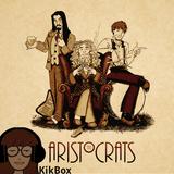 KikBox: The Aristocrats