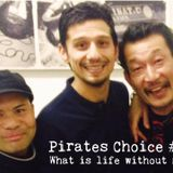 Pirates Choice #419 What is life without music selection