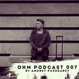 Ohm Podcast 07 - Andrey PUSHKAREV