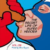 The Secret Life Of Super Heroes Volume 06 - Mixed by Chris Rayner