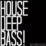 House Deep Bass!