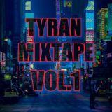 Tyran Mixtape Vol.1