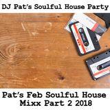 Pat's Feb Soulful House Mix Part 2 2018