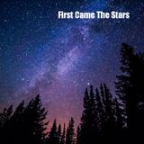 First came the Stars