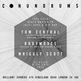 Conundrums live from Brilliant Corners, London. Tom Central, Wriggly Scott, Bodymoves. 21.1.16