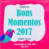 Bons Momentos 2017 - DJ Erkin Antov