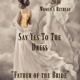 """Say Yes To The Dress Conference:  """"The Father of the Bride"""""""