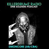 DNB Soldiers Podcast Killerdrumz #004 - Dj Dmøncøre (AR/CBA)