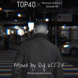 TOP 40 REMIXES VOL. 3 #EPISODE 40