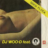 Dj Woo-D feat. gdin. Smeđi Šečer- Seksi Ploča (2011)