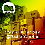 Cafele si Briose [Guest Mix: Shorty] @ Radio Ciurila, 24.04.2016