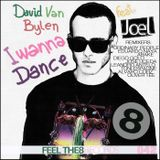 I Wanna Dance feat Joel - David Van Bylen - Remixes Preview