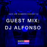 Days Are Numbers Podcast 02 // Guest Mix: DJ Alfonso