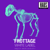 FROTTAGE WHITE LABEL - Haus of Viadão 29.09