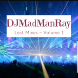 DJMadManRay - Lost Mixes - Volume 1