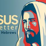 A Better Builder - Hebrews 3:1-19 | Jesus is Better