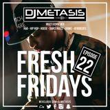 #FreshFridays EP. 22 (R&B, Grime, Dancehall, Hip Hop, Afrobeats & House)