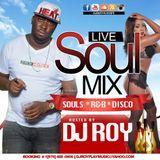 DJ ROY LIVE SOULS , R&B & DISCO MIX HOSTED BY DJROY