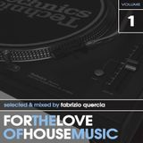 For the love of House Music Vol. 1