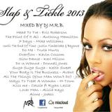 Slap & Tickle 2013 (R&B slow jams)