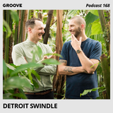 Groove Podcast 168 - Detroit Swindle
