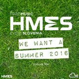 HMES @ We Want A Summer 2016 - Special Mix