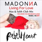 Madonna - Living For Love (Max & Sebh Club Mix)