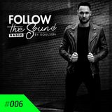 Follow The Sound Radio #006